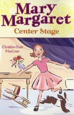 Mary Margaret Center Stage by Christine Kole MacLean
