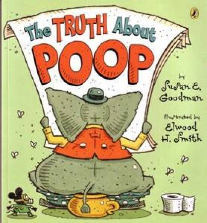 The Truth About Poop by Susan Goodman