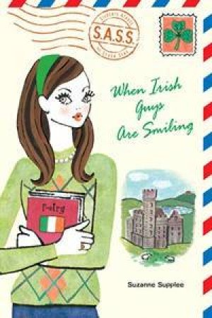 S.A.S.S.: When Irish Guys Are Smiling by Suzanne Supplee