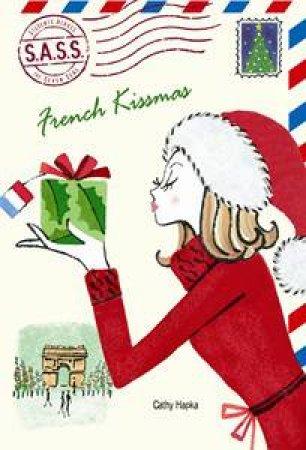 S.A.S.S.: French Kissmas by Cathy Hapka