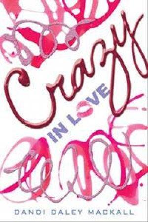 Crazy In Love by Dandi Daley Mackall