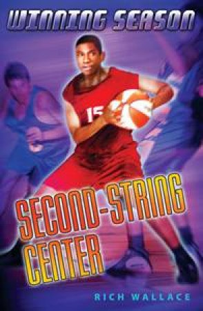 Winning Season: Second-String Center Volume 10 by Rich Wallace