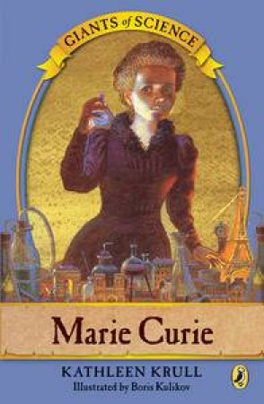 Giants of Science: Marie Curie by Kathleen Krull
