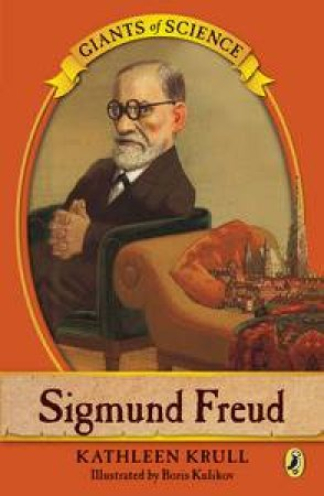 Giants of Science: Sigmund Freud by Kathleen Krull