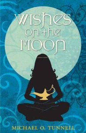 Wishes on the Moon by Michael O Tunnell