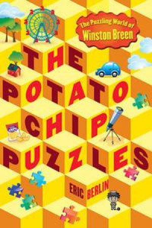 The Puzzling World of Winston Breen: The Potato Chip Puzzles by Eric Berlin