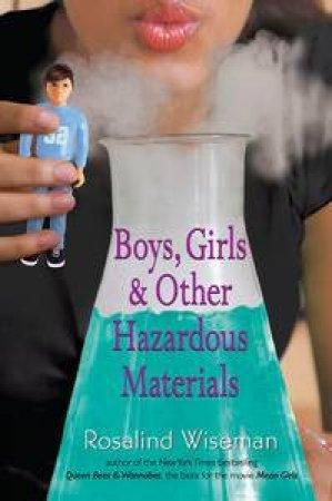 Boys, Girls & Other Hazardous Materials by Rosalind Wiseman