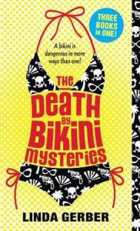 Death by Bikini Mysteries: Three Books in One! by Linda Gerber