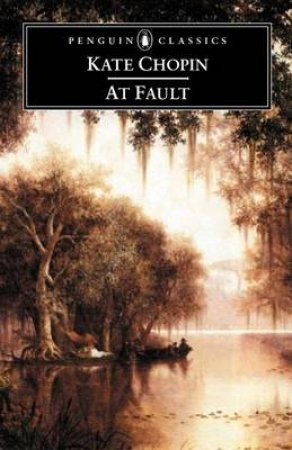 Penguin Classics: At Fault by Kate Chopin