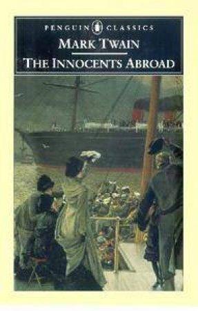 Penguin Classics: The Innocents Abroad by Mark Twain