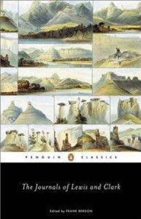 The Journals Of Lewis And Clark by Frank Bergon