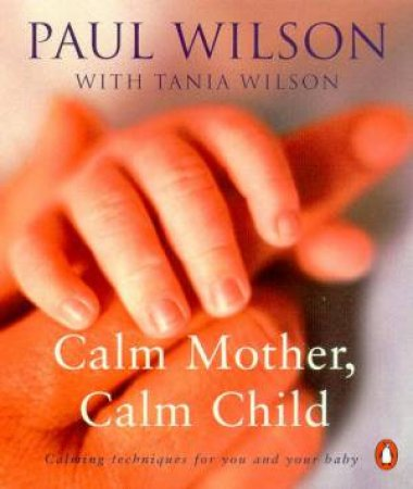 Calm Mother, Calm Child by Paul Wilson