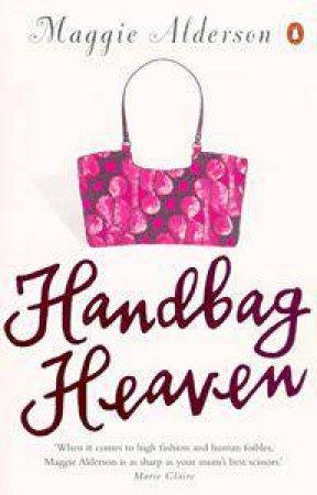 Handbag Heaven by Maggie Alderson