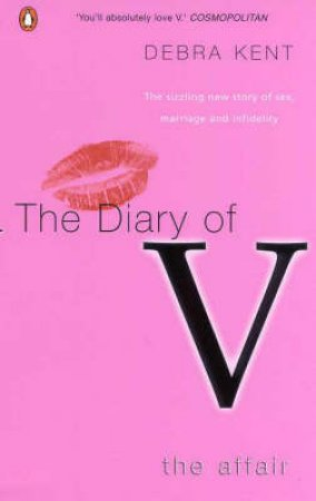 The Diary Of V: The Affair by Debra Kent