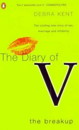 The Diary Of V: The Breakup by Debra Kent