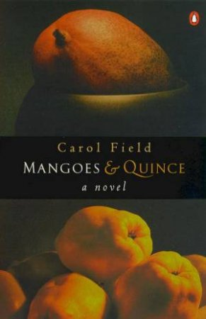 Mangoes & Quince by Carole Field