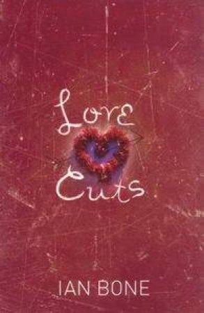 Love Cuts by Ian Bone