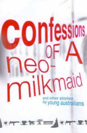 Confessions Of Neo-Milkmaid by Michelle Doherty