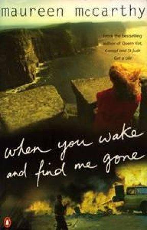 When You Wake & Find Me Gone by Maureen McCarthy