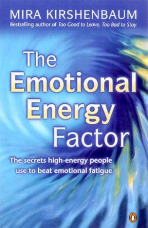 The Emotional Energy Factor by Mira Kirshenbaum