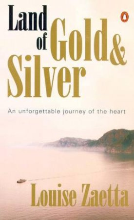 Land Of Gold & Silver by Louise Zaetta