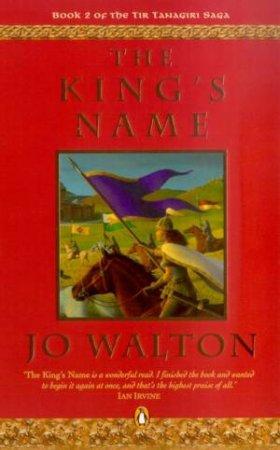 The King's Name by Jo Walton
