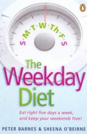 The Weekday Diet by Sheena O'Beirne & Peter Barnes