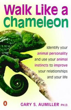 Walk Like A Chameleon by Gary S Aumiller