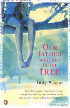 Our Father Who Art In The Tree by Judy Pascoe