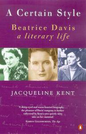 A Certain Style: A Biography Of Beatrice Davis by Jacqueline Kent