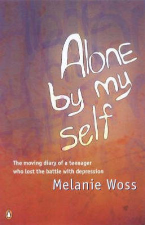 Alone By Myself by Melanie Woss