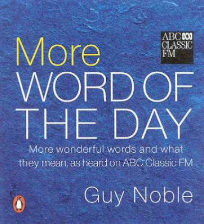 More Word Of The Day by Guy Noble