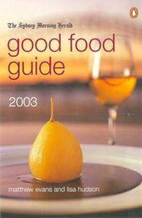 The Sydney Morning Herald Good Food Guide 2003 by Lisa Hudson