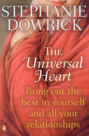 The Universal Heart by Stephanie Dowrick