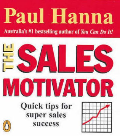 The Sales Motivator by Paul Hanna