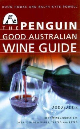 The Penguin Good Australian Wine Guide 2002 - 2003 by Huon Hooke & Ralph Kyte-Powell