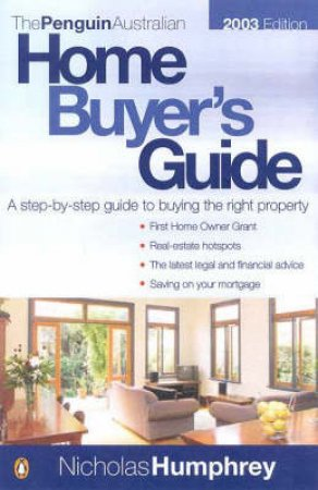 The Penguin Australian Home Buyer's Guide 2003 by Nicholas Humphrey