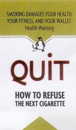 Quit: How To Refuse The Next Cigarette by Various