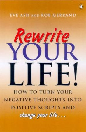 Rewrite Your Life! by Eve Ash & Rob Gerrand