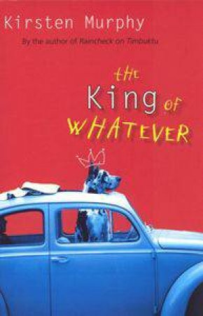 King Of Whatever by Kirsten Murphy