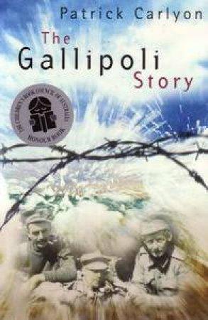 The Gallipoli Story by Patrick Carlyon