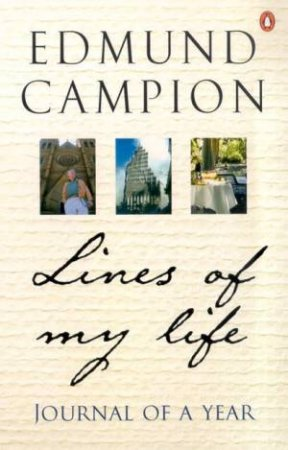 Lines Of My Life: Journal Of A Year by Edmund Campion