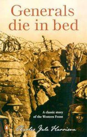 Generals Die In Bed by Charles Yale Harrison