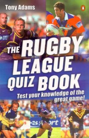 The Rugby League Quiz Book by Tony Adams