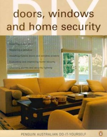 Penguin Australian Do-It-Yourself: Doors, Windows And Home Security by Various
