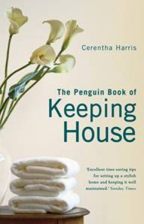 The Penguin Book Of Keeping House by Cerentha Harris