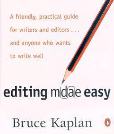 Editing Made Easy by Bruce Kaplan