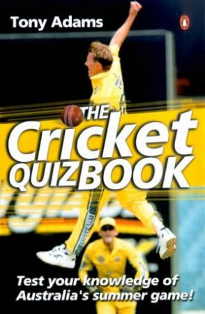 The Cricket Quiz Book by Tony Adams