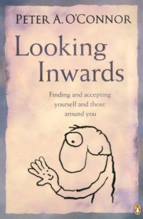 Looking Inwards by Peter A O'Connor