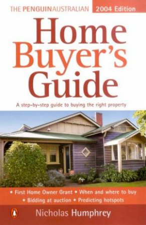 The Penguin Australian Home Buyer's Guide 2004 by Nicholas Humphrey